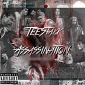 Assassination by Tee Staxx