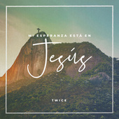 Mi Esperanza Está en Jesús de Twice