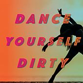 Dance Yourself Dirty de Various Artists