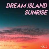 Dream Island Sunrise // Vol.2 by Various Artists