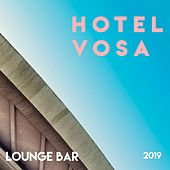 Hotel Vosa (Lounge Bar) // 2019 by Various Artists