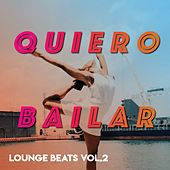 Quiero Bailar (Lounge Beats), Vol.2 de Various Artists