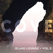 Cove (Island Lounge), Vol.2 von Various Artists