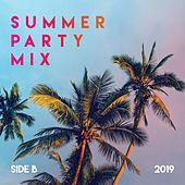 Summer Party Mix (Side B, 2019) by Various Artists