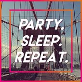 Party. Sleep. Repeat. by Various Artists