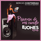 Princesa de mi cuento (feat. Crow El Legendario & Bjones) (Bjones Remix) de Sergio Contreras