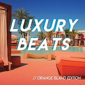 Luxury Beats // Orange Island Edition by Various Artists
