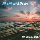 Blue Marlin (Afroibiza Mixes) de Various Artists