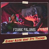 Every Rose Has It's Thorn (Acoustic) by Frank Palangi