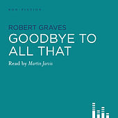 Goodbye to All That (Abridged) by Robert Graves