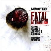 Fatal Attraction ft Thad Reid, Jon Hope & 6th Sense de DJ Mickey Knox, Thad Reid, Jon Hope, 6th Sense