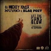Let The Guns Blow ft. Nutso & Blaq Poet de DJ Mickey Knox, Nutso, Blaq Poet