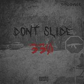 Don't Slide by 330