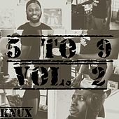 5 to 9, Vol. 2 von The Knux