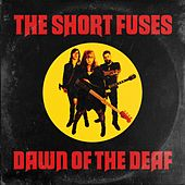Dawn of the Deaf von The Short Fuses