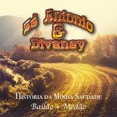 História da Minha Saudade: Bailão e Modão von Zé Antonio