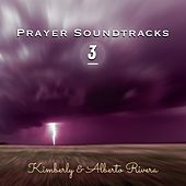 Prayer Soundtracks 3 by Kimberly and Alberto Rivera