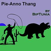 Pie-Anno Thang by Biptunia