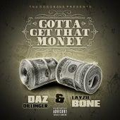 Gotta Get Dat Money de Daz Dillinger