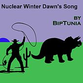 Nuclear Winter Dawn's Song by Biptunia