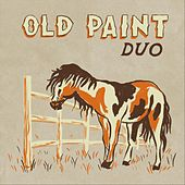 Old Paint Duo by Old Paint Duo