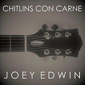 Chitlins Con Carne (Acoustic) by Joey Edwin