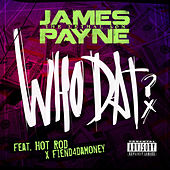Who Dat by James Payne Lethal