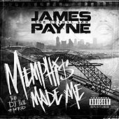 Memphis Made Me by James Payne Lethal