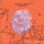 An Empty Shell by Slugabed