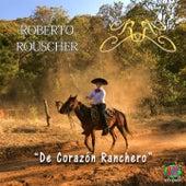 De Corazón Ranchero by Roberto Rouscher
