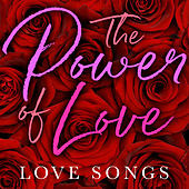 The Power of Love: Love Songs by Various Artists