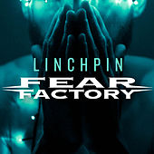 Linchpin by Fear Factory