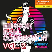 Mirror Ball Connection Vol. 2 (Mixed Compilation for Fitness & Workout - 136/150 BPM - 32 Count - Ideal for Hi-Low Impact) von Various Artists