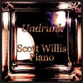 Undrunk by Scott Willis Piano