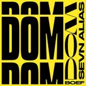 DOM by Sevn Alias