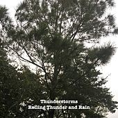 Rolling Thunder And Rain by Thunderstorms