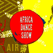 Africa Dance Show by Air