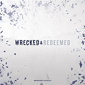 Wrecked & Redeemed by New Hope Worship