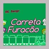 Carreta Furacão von MC Bangu