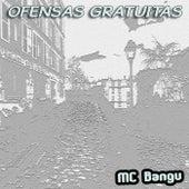 Ofensas Gratuitas von MC Bangu