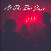 At The Bar Jazz de Various Artists