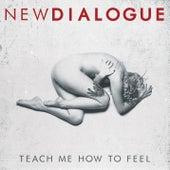 Teach Me How To Feel de New Dialogue