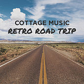 Cottage Music: Retro Road Trip by Various Artists
