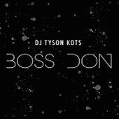 Boss Don by DJ Tyson KOTS