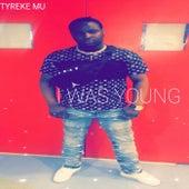 I Was Young de Tyreke Mu