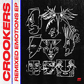 Remixed Emotions EP von Crookers