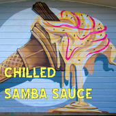 Chilled Samba Sauce de Various Artists