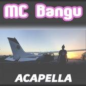 Acapella von MC Bangu