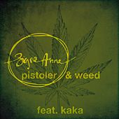 Pistoler & Weed by Signe Anna