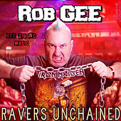 Ravers Unchained de Rob Gee